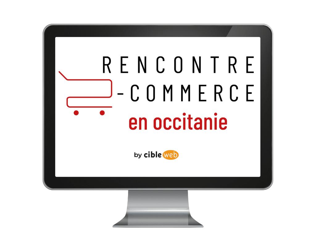 Rencontre e-commerce en Occitanie